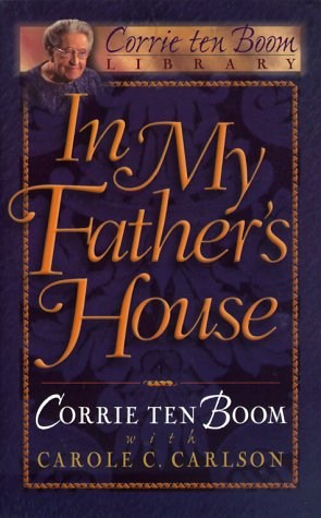 In My Father's House by Corrie ten Boom with Carole C. Carlson