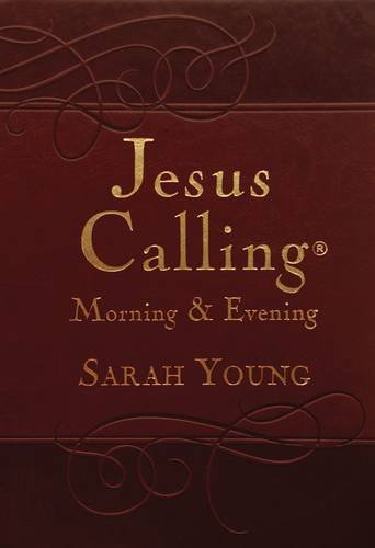 Jesus Calling: Morning and Evening by Sarah Young