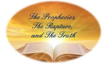 The Prophecies, The Rapture, and The Truth